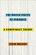 United States of Paranoia A Conspiracy Theory