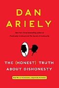 The (Honest) Truth about Dishonesty: How We Lie to Everyone-Especially Ourselves Cover