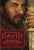 Historical David The Life of an Invented Hero & Israels Messianic King
