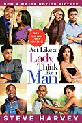 ACT Like a Lady, Think Like a Man Movie Tie-In Edition: What Men Really Think about Love, Relationships, Intimacy, and Commitment Cover