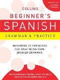 Collins Beginner's Spanish Grammar & Practice (Collins Language)