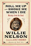Roll Me Up and Smoke Me When I Die: Musings from the Road Cover