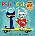 Pete the Cat: Valentine's Day Is Cool (Pete the Cat)