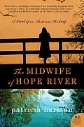 Midwife of Hope River A Novel of an American Midwife