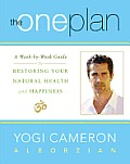 One Plan A Week By Week Guide to Restoring Your Natural Health & Happiness