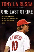 One Last Strike Fifty Years in Baseball Ten & a Half Games Back & One Final Championship Season - Signed Edition
