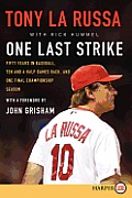 One Last Strike LP: Fifty Years in Baseball, Ten and a Half Games Back, and One Final Championship Season (Large Print)