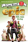 Epic: M.K. Saves the Day (I Can Read Book 2)