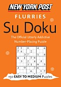 New York Post Flurries Su Doku: 150 Easy to Medium Puzzles