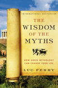 Wisdom of the Myths How Greek Mythology Can Change Your Life
