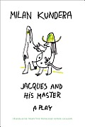 Jacques and His Master: A Play