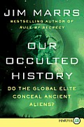 Our Occulted History LP: Do the Global Elite Conceal Ancient Aliens? (Large Print)