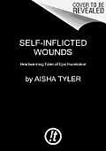Self-Inflicted Wounds