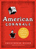American Cornball: A Laffopedic Guide to the Formerly Funny