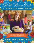The Pioneer Woman Cooks: A Year of Holidays: 140 Step-By-Step Recipes for Simple, Scrumptions Celebrations