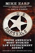U S Marshals Inside Americas Most Storied Law Enforcement Agency