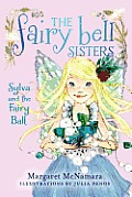 Fairy Bell Sisters #01: Sylva & The Fairy Ball by Margaret Mcnamara