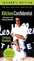 Kitchen Confidential Insiders Edition Adventures in the Culinary Underbelly