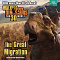 Walking with Dinosaurs: The Great Migration (Walking with Dinosaurs)