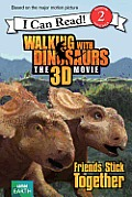Walking with Dinosaurs: Friends Stick Together (I Can Read!: Level 2)