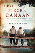 A Far Piece to Canaan: A Novel of Friendship and Redemption (P.S.) Cover