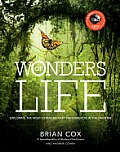 Wonders Of Life Exploring the Most Extraordinary Phenomenon in the Universe