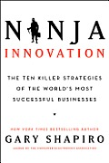 Ninja Innovation: The Ten Killer Strategies of the World's Most Successful Businesses Cover