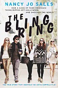 Bling Ring How a Band of Celebrity Obsessed Teenagers Shocked Hollywood