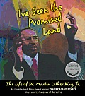 Ive Seen the Promised Land the Life of Dr Martin Luther King Jr
