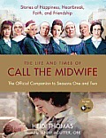 The Life and Times of Call the Midwife: The Official Companion to Season One and Two Cover