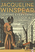 Leaving Everything Most Loved LP: A Maisie Dobbs Novel