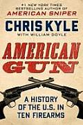 American Gun: A History of the U.S. in Ten Firearms (Large Print)