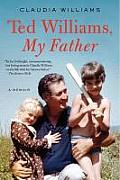 Ted Williams My Father A Memoir