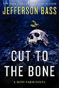 Cut to the Bone A Body Farm Novel