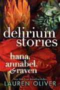 Delirium Stories Hana Annabel & Raven