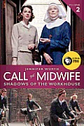 Call the Midwife 02 Shadows of the Workhouse