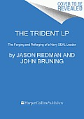 The Trident LP: The Forging and Reforging of a Navy Seal Leader (Large Print)