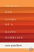 This Is the Story of a Happy Marriage (Large Print)