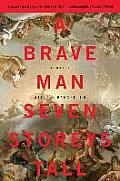 Brave Man Seven Storeys Tall