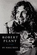 Robert Plant A Life