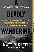 Deadly Wandering A Tale of Tragedy & Redemption in the Age of Attention