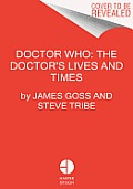Doctor Who The Doctors Lives & Times