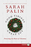 Good Tidings and Great Joy: Protecting the Heart of Christmas (Large Print)