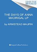 The Days of Anna Madrigal LP (Large Print) (Tales of the City)