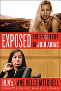 Exposed The Secret Life of Jodi Arias