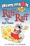 Riff Raff Sails the High Cheese (I Can Read!: Level 2)