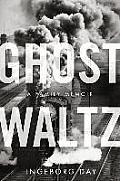Ghost Waltz: A Family Memoir
