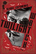 Twilight Watch: Book Three (Night Watch)