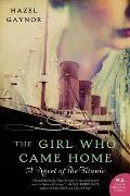 Girl Who Came Home A Titanic Novel