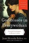 Goddesses in Everywoman A New Psychology of Women Thirtieth Anniversary Edition